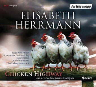 CHICKEN HIGHWAY und drei weitere Krimi-Hörspiele, 4 Audio-CDs, Elisabeth Herrmann