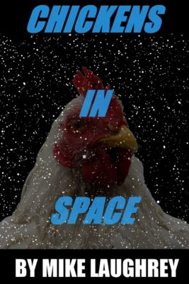 Chickens In Space, Mike Laughrey