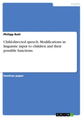 child directed speech Research on child-directed speech, child language acquisition, and linguistic development in different populations.