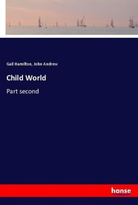Child World, Gail Hamilton, John Andrew