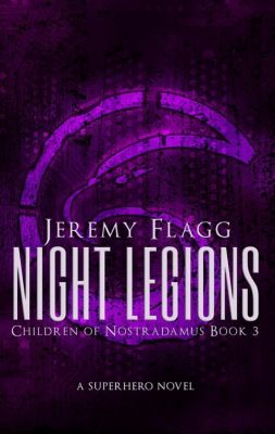 Children of Nostradamus: Night Legions (Children of Nostradamus, #3), Jeremy Flagg