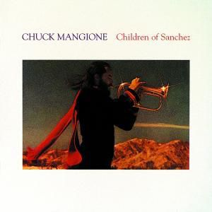 Children Of Sanchez, Chuck Mangione