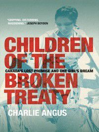Children of the Broken Treaty, Charlie Angus
