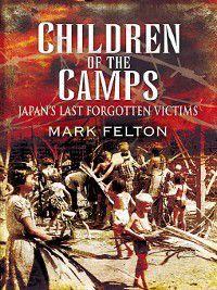 Children of the Camps, Mark Felton