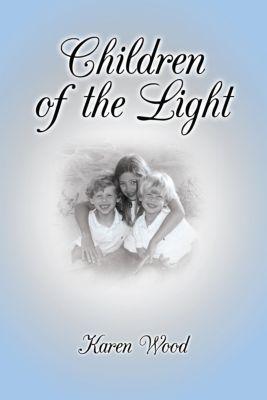Children of the Light, Karen Wood