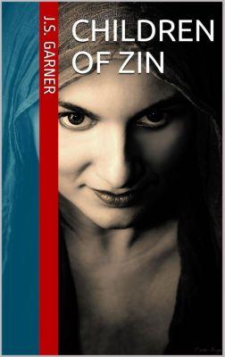 Children of Zin, J.S. Garner