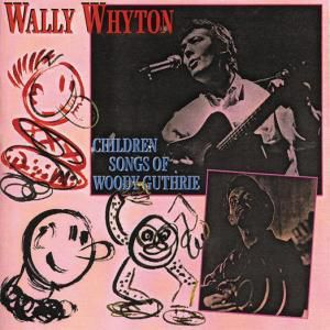 Children Songs Of Woody Guthrie, Wally Whyton