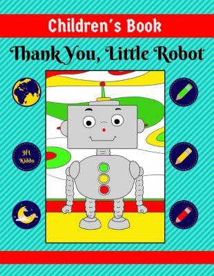 Children's Book: Thank You, Little Robot, HL Kiddo