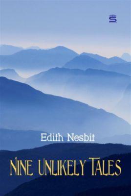 Children's Classics: Nine Unlikely Tales, Edith Nesbit