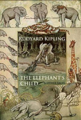 Children's Classics: The Elephant's Child and Other Tales, Rudyard Kipling