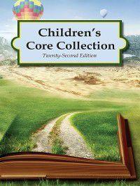 Children's Core Collection, Twenty-Second Edition