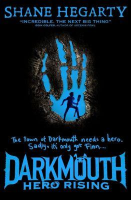 Children's - E-books - Fiction: Hero Rising (Darkmouth, Book 4), Shane Hegarty