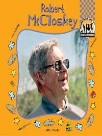 Children's Illustrators: Robert McCloskey, Jill C. Wheeler