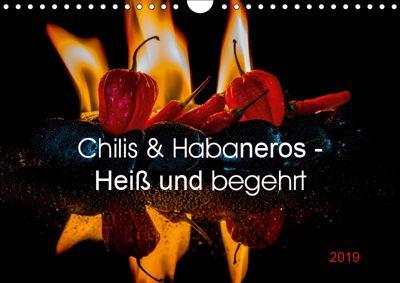 Chilis und Habaneros - Heiss und begehrt (Wandkalender 2019 DIN A4 quer), Jürgen Seibertz