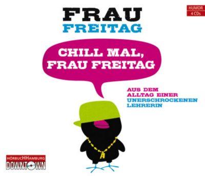 Chill mal, Frau Freitag, 3 Audio-CDs, Frau Freitag