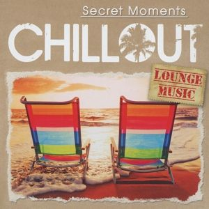 Chillout-Secret Moments/Lounge Music, Various
