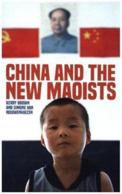 China and the New Maoists, Kerry Brown