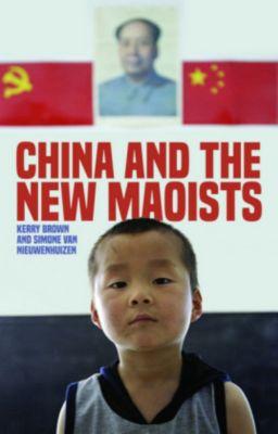 China and the New Maoists, Kerry Brown, Simone van Nieuwenhuizen