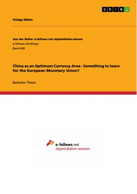 China as an Optimum Currency Area - Something to learn for the European Monetary Union?, Philipp Müller