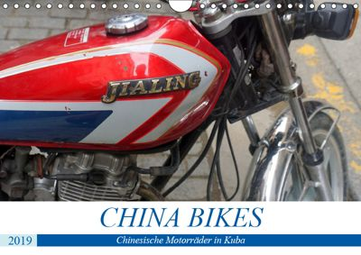 CHINA BIKES - Chinesische Motorräder in Kuba (Wandkalender 2019 DIN A4 quer), Henning von Löwis of Menar