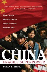 China: Fragile Superpower, Susan L. Shirk