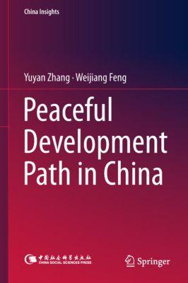 China Insights: Peaceful Development Path in China, Weijiang Feng, Yuyan Zhang