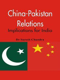 China-Pakistan Relations, Dr Suresh Chandra