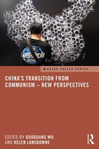 China Policy Series: China's Transition from Communism - New Perspectives
