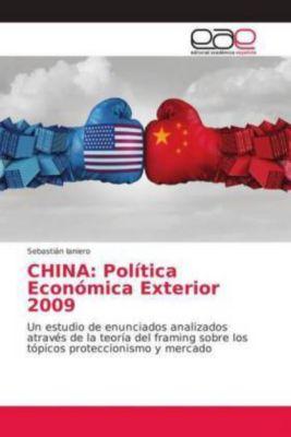CHINA: Política Económica Exterior 2009, Sebastián Ianiero