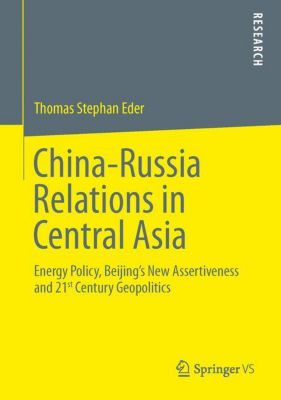 China-Russia Relations in Central Asia, Thomas St. Eder