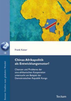 Chinas Afrikapolitik als Entwicklungsmotor?, Frank Kaiser