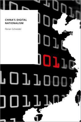 China's Digital Nationalism, Florian Schneider