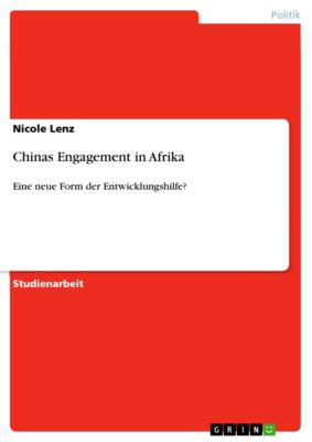 Chinas Engagement in Afrika, Nicole Lenz