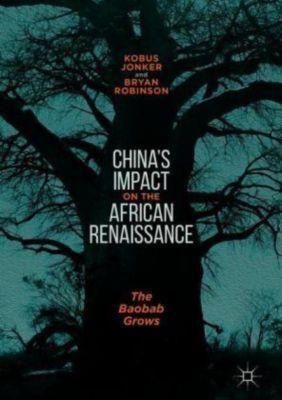 China's Impact on the African Renaissance, Kobus Jonker, Bryan Robinson
