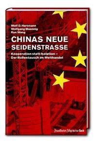 Chinas neue Seidenstraße, Wolf D. Hartmann, Wolfgang Maennig, Run Wang
