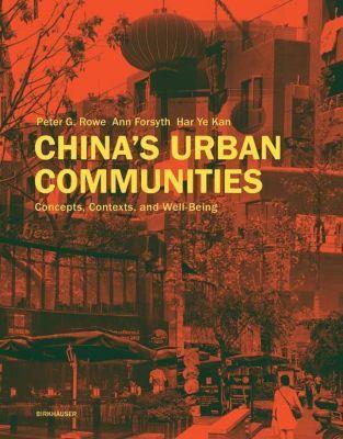 China's Urban Communities, Peter G. Rowe, Ann Forsyth, Har Ye Kan