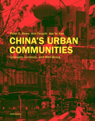 China's Urban Communities, Peter G. Rowe, Ann Forsyth, Har Ye Kan