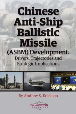 Chinese Anti-Ship Ballistic Missile (ASBM) Development, Andrew S. Erickson