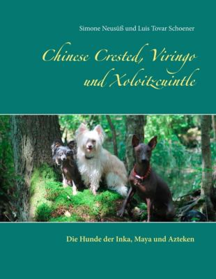 Chinese Crested, Viringo und Xoloitzcuintle, Luis Tovar Schoener, Simone Neusüß
