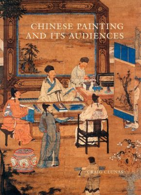 Chinese Painting and Its Audiences, Craig Clunas