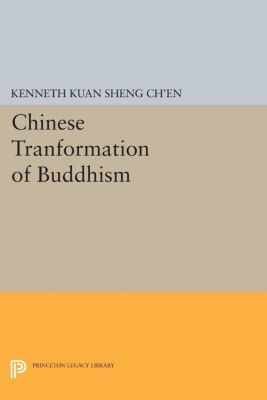 Chinese Tranformation of Buddhism, Kenneth Kuan Sheng Ch'en