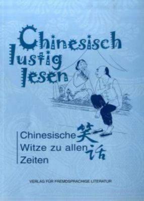 Chinesisch lustig lesen: Chinesische Witze zu allen Zeiten, Xiaoqing Tang