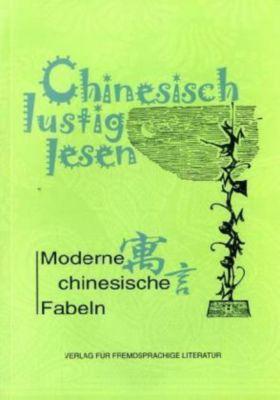 Chinesisch lustig lesen: Moderne chinesische Fabeln, Xiaoqing Tang