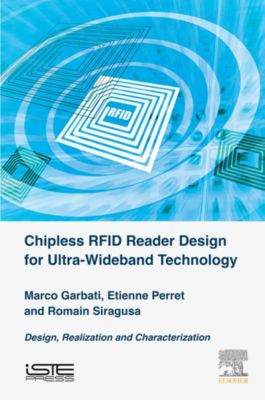 Chipless RFID Reader Design for Ultra-Wideband Technology, Etienne Perret, Romain Siragusa, Marco Garbati