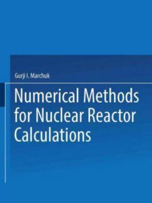 / Chislennye Metody Rascheta Yadernykh Reaktorov / Numerical Methods for Nuclear Reactor Calculations, Gurji I. Marchuk