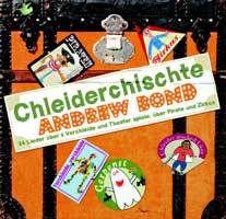 Chleiderchischte, Andrew Bond