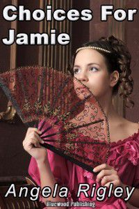 Choices For Jamie, Angela Rigley