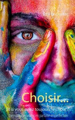 Choisir..., Erik Le Dantec