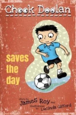 Chook Doolan: Saves the Day, James Roy
