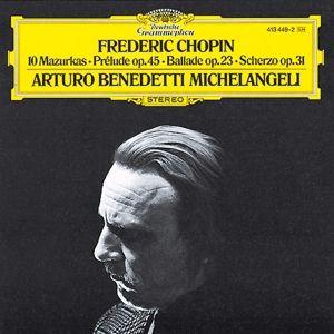 Chopin: 10 Mazurkas, Prélude Op.45, Ballade Op.23, Scherzo Op.31, Arturo Benedetti Michelangeli